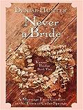 Kansas Brides: Never a Bride (Heartsong Novella in Large Print) (0786291621) by Hunter, Denise