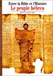 PEUPLE HEBREU (LE) - ENTRE LA BIBLE E...