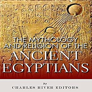 The Mythology and Religion of the Ancient Egyptians Audiobook