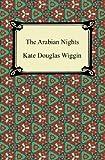 The Arabian Nights (1420945602) by Wiggin, Kate Douglas