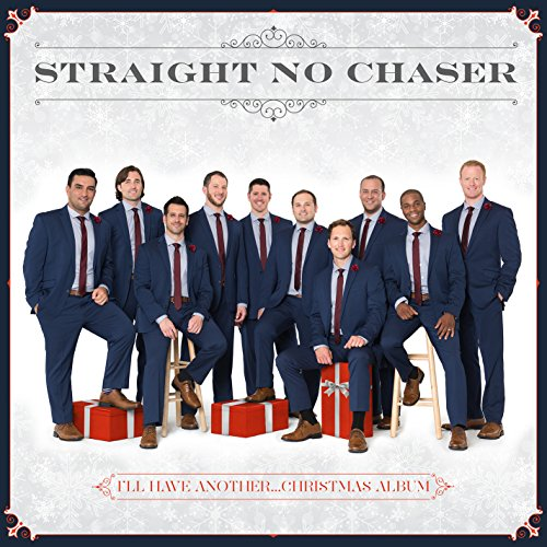 I'll Have Another...Christmas Album (Straight No Chaser compare prices)