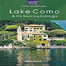 Lake Como and Its Surroundings: Travel Adventures (       UNABRIDGED) by Catherine Richards Narrated by Mark Christensen