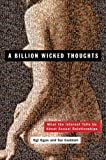 A Billion Wicked Thoughts: What the Internet Tells Us About Sexual Relationships