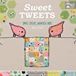 Sweet Tweets: Simple Stitches, Whimsi...