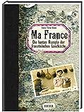 Ma France: Die besten Rezepte der französischen Landküche