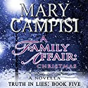 A Family Affair: Christmas: Truth in Lies, Book 5 Audiobook by Mary Campisi Narrated by Don Warrick