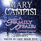 A Family Affair: Christmas: Truth in Lies, Book 5 Hörbuch von Mary Campisi Gesprochen von: Don Warrick