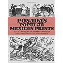 Posada's Popular Mexican Prints: 273 Cuts