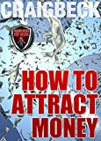img - for How to Attract Money: Manifesting Magic Secret 1 book / textbook / text book
