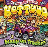 Hot Tuna Keep on Truckin: The Very Best of Hot Tuna