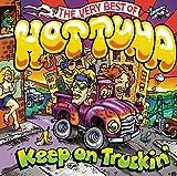 Keep on Truckin: The Very Best of Hot Tuna Hot Tuna