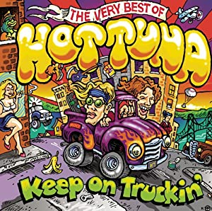Keep on Truckin: The Very Best of Hot Tuna