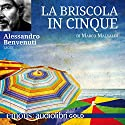 La briscola in cinque Audiobook by Marco Malvaldi Narrated by Alessandro Benvenuti