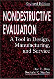 Nondestructive Evaluation: A Tool in Design, Manufacturing, and Service Revised Edition