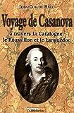 echange, troc Jean-Claude Hauc - Voyage de Casanova : A travers la Catalogne, le Roussillon et le Languedoc