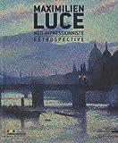 echange, troc Marina Ferretti Bocquillon, Aline Dardel, Vanessa Lecomte, Bertrand Tillier - Maximilien Luce néo-impressionniste : Rétrospective