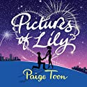 Pictures of Lily (       UNABRIDGED) by Paige Toon Narrated by Jane Collingwood