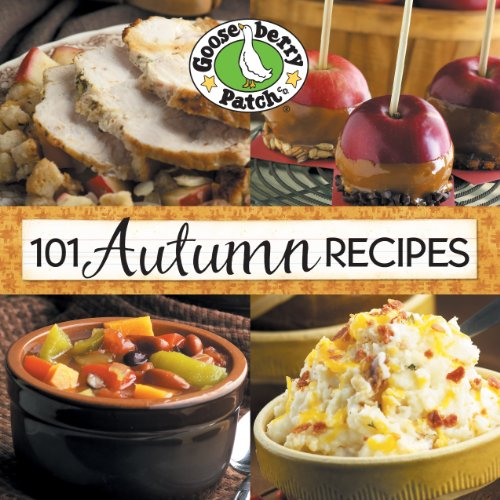 101 Autumn Recipes (101 Cookbook Collection) by Gooseberry Patch