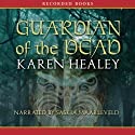 Guardian of the Dead (       UNABRIDGED) by Karen Healey Narrated by Saskia Maarleveld