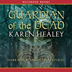 Guardian of the Dead | Karen Healey