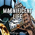 The Magnificent Life (       UNABRIDGED) by Anthony Norvell Narrated by Nicholas Messina