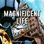 The Magnificent Life | Anthony Norvell