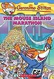 The Mouse Island Marathon (Geronimo Stilton, No. 30)