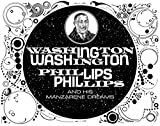 Washington Phillips & His Manzarene Dreams