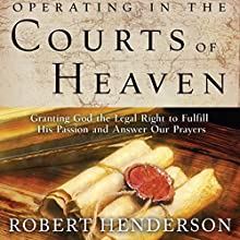 Operating in the Courts of Heaven Audiobook by Robert Henderson Narrated by Mark Isham