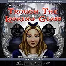 Through the Looking-Glass (       UNABRIDGED) by Lewis Carroll Narrated by Jen Rhodes