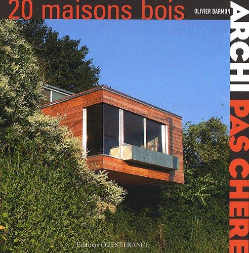 archi pas ch re 20 maisons bois olivier darmon librairie scientifique en ligne. Black Bedroom Furniture Sets. Home Design Ideas