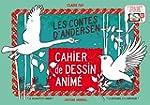 Cahier de Dessin Anim� les Contes d'A...