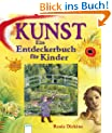 Kunst - Ein Entdeckerbuch fr Kinder: Mit spannenden Quizfragen