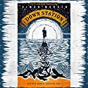 Down Station Audiobook by Simon Morden Narrated by Thomas Judd