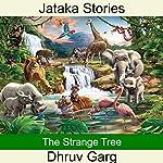 The Strange Tree   Dhruv Garg