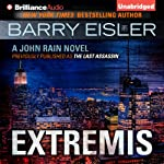 Extremis: John Rain, Book 5 (       UNABRIDGED) by Barry Eisler Narrated by Barry Eisler