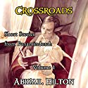 Crossroads: Short Stories from Panamindorah, Volume 1 Audiobook by Abigail Hilton Narrated by Abigail Hilton