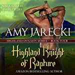 Highland Knight of Rapture: Highland Dynasty Book 4 | Amy Jarecki