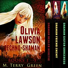 Olivia Lawson Techno-Shaman Series: An Urban Fantasy Thriller Series, Books 1 - 3 Audiobook by M. Terry Green Narrated by Celia Aurora de Blas