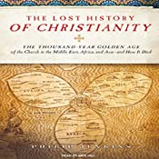 The Lost History of Christianity: The Thousand-Year Golden Age of the Church --- and How It Died | [Philip Jenkins]