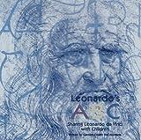 Leonardo's ABC: Sharing Leonardo Da Vinci With Children