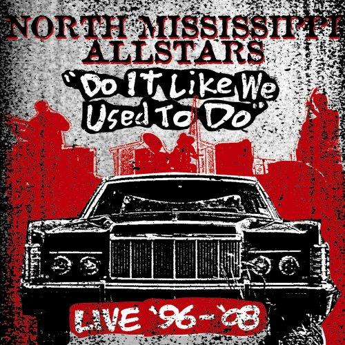 North Mississippi Allstars - Do It Like We Used To Do - Zortam Music
