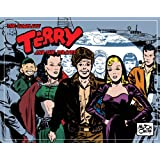 Complete Terry And The Pirates, Vol. 6: 1945-1946 (Complete Terry & the Pirates) ~ Milton Arthur Caniff