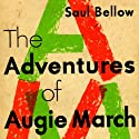 The Adventures of Augie March (       UNABRIDGED) by Saul Bellow Narrated by Tom Parker