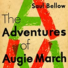 The Adventures of Augie March Audiobook by Saul Bellow Narrated by Tom Parker