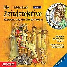 Kleopatra und der Biss der Kobra (Die Zeitdetektive 15) Hörbuch von Fabian Lenk Gesprochen von: Stephan Schad