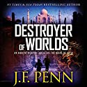 Destroyer of Worlds: ARKANE, Book 8 Audiobook by J.F. Penn Narrated by Veronica Giguere