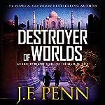 Destroyer of Worlds: ARKANE, Book 8 | J.F. Penn