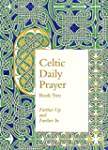 Celtic Daily Prayer: Book Two: Farthe...