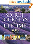 Secret Journeys of a Lifetime: 500 of...
